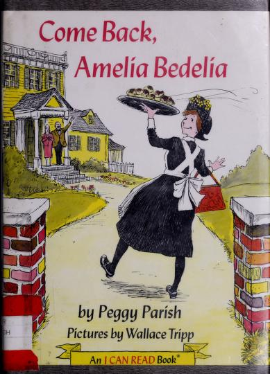 Come Back, Amelia Bedelia (An I Can Read Book) by Peggy Parish