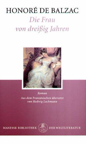 Die Frau von Dreißig Jahren Roman