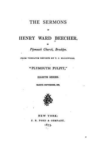 Sermons by Henry Ward Beecher, Plymouth church, Brooklyn.