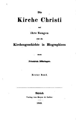 Die Kirche Christi und ihre Zeugen: Oder, die Kirchengeschichte in Biographien