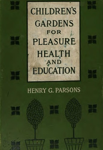 Download Children's gardens for pleasure, health and education