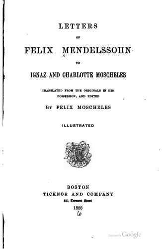 Letters of Felix Mendelssohn to Ignaz and Charlotte Moscheles