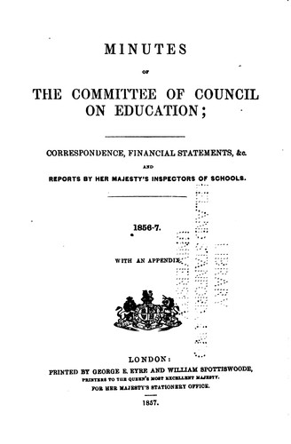 Minutes of the Committee of Council on Education, with Appendices