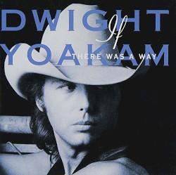 Turn It On, Turn It Up, Turn Me Loose - Dwight Yoakam