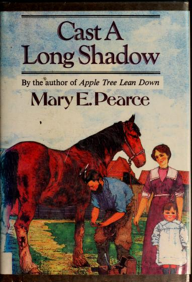 Cast a long shadow by Mary Emily Pearce