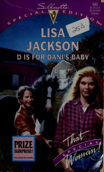 Cover of: D Is For Dani's Baby  (That Special Woman!/Love Letters) by Lisa Jackson