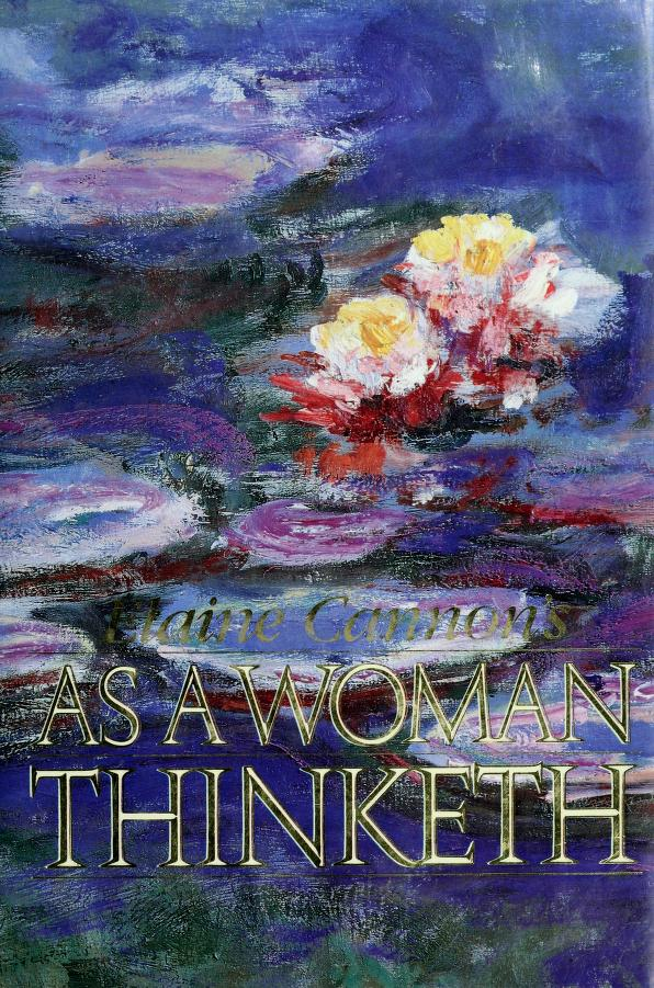 Elaine Cannon's As a woman thinketh. by