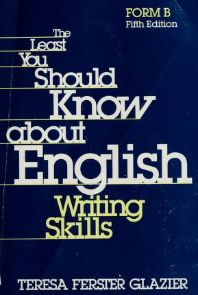 Cover of: The least you should know about English writing skills | Teresa Ferster Glazier