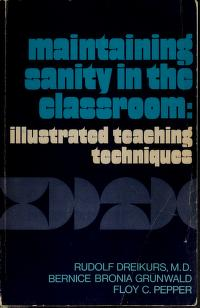 Cover of: Maintaining sanity in the classroom: illustrated teaching techniques | Dreikurs, Rudolf