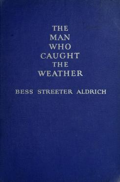 Cover of: The man who caught the weather,and other stories | Bess Streeter Aldrich