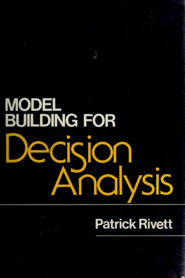 Model building for decision analysis by Patrick Rivett