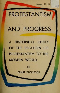 Cover of: Protestantism and progress | Ernst Troeltsch