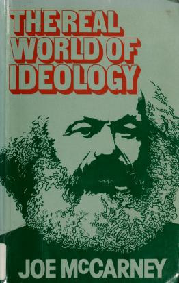 Cover of: The real world of ideology (Harvester philosophy now) | Joe McCarney