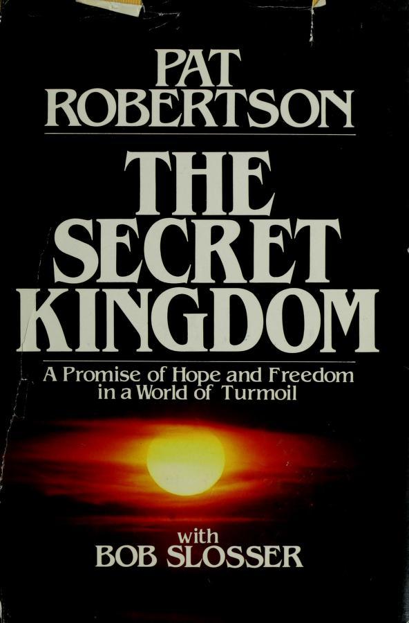 The secret kingdom by Pat Robertson