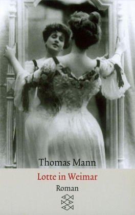 Lotte In Weimar by T Mann