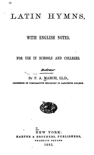 Latin Hymns: With English Notes for Use in Schools and Colleges by Francis Andrew March
