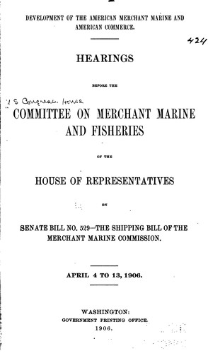 Development of the American Merchant Marine and American Commerce by United States Congress. House . Committee on Merchant Marine and Fisheries