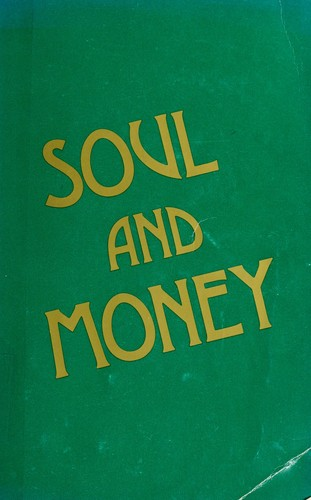 Soul and money by Russell A. Lockhart ... [et al.].
