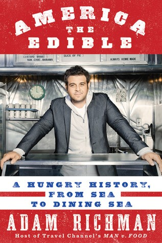 America the Edible by Adam Richman