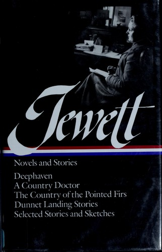 Novels and stories by Sarah Orne Jewett