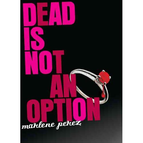Dead is not an option by Marlene Perez