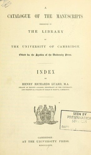 A catalogue of the manuscripts preserved in the library of the University of Cambridge.