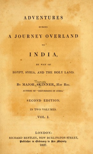 Adventures during a journey overland to India, by way of Egypt, Syria and the Holy Land by Skinner, Thomas
