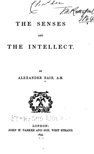 The Senses and the Intellect by Alexander Bain