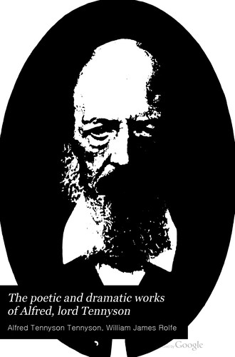 The poetic and dramatic works of Alfred Lord Tennyson.